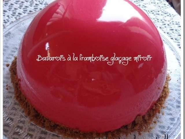 Recettes de bavarois et framboises for Glacage miroir framboise
