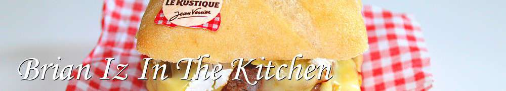 Recettes de Brian Iz In The Kitchen