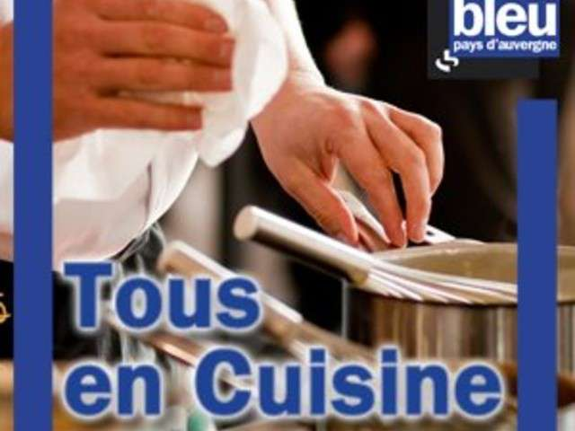 Recettes d 39 auvergne de fourchette mascara for On cuisine ensemble france bleu