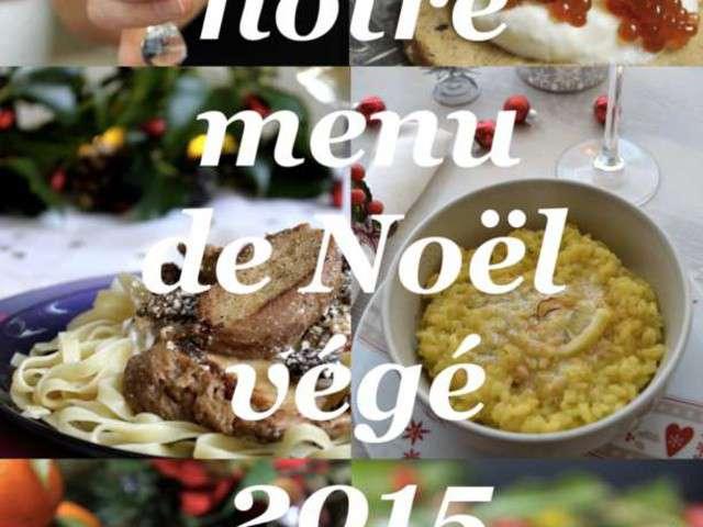 notre menu de noel vegetalien 2015 de l aperitif au dessert avec option sans gluten 640x480 jpg