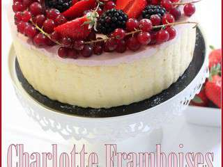 Charlotte bavaroise framboise fruits rouges