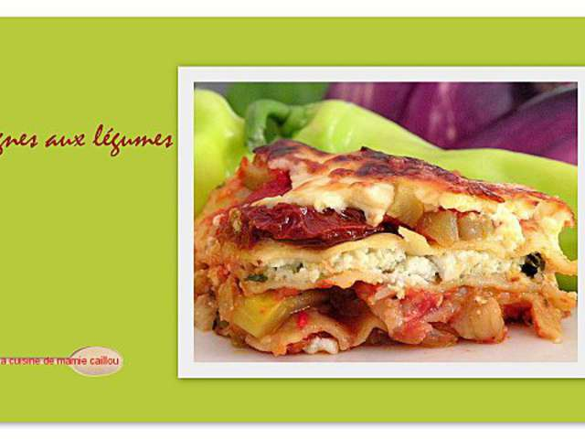 Recettes de lasagnes aux l gumes de la cuisine de mamie - Caillou fait la cuisine ...