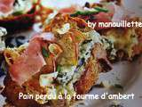 Pain perdu à la fourme d'ambert