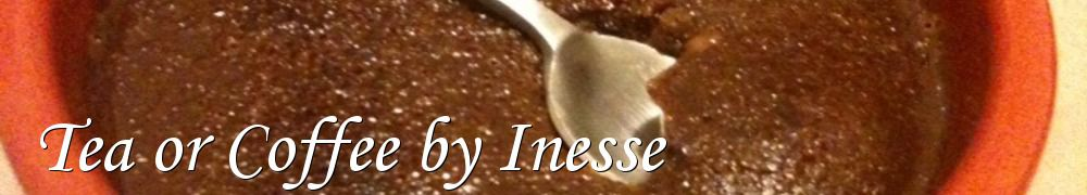 Recettes de Tea or Coffee by Inesse