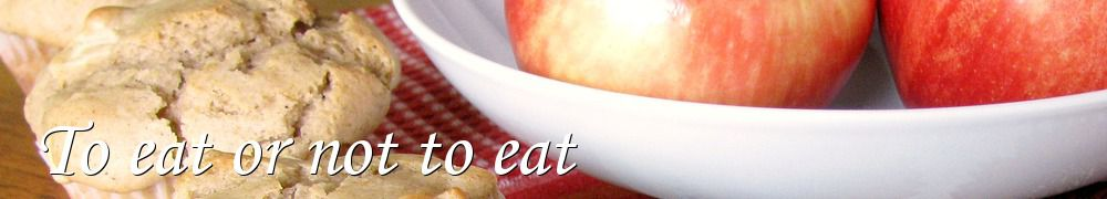 Recettes de To eat or not to eat
