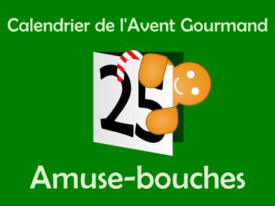 Calendrier de l'Avent gourmand - Amuse-bouches 2013