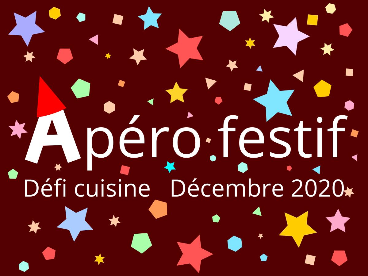 Défi Cuisine : Apéro Festif