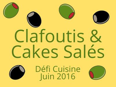Défi Cuisine : Clafoutis & Cakes Salés