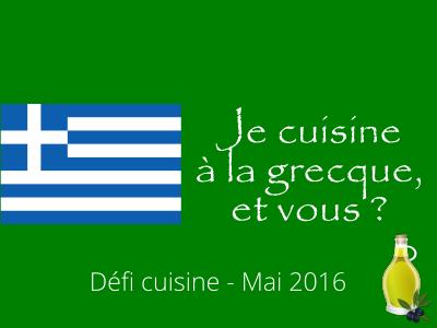 Défi Cuisine : Je cuisine à la grecque, et vous ?