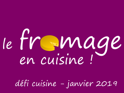Défi Cuisine : le Fromage en Cuisine