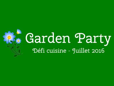 Défi Cuisine : Garden Party