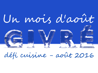 Défi Cuisine : Un mois d'août givré !