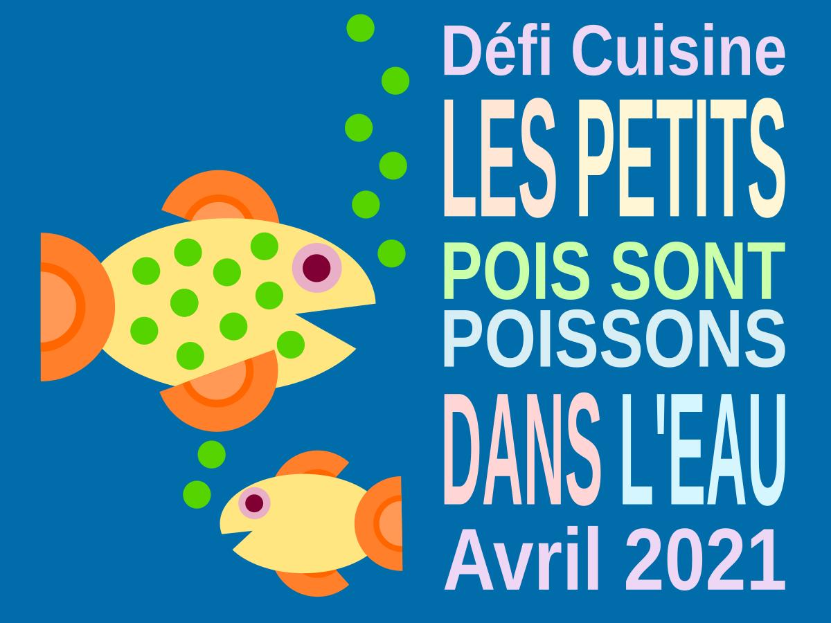 Défi Cuisine : Les petits poissons dans l'eau - Les petits pois sont dans l'eau