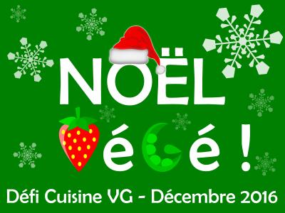 Défi Cuisine VG - Un Noël Végé