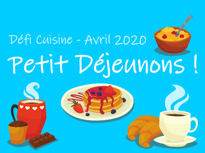 Défi Cuisine : Petit Déjeunons !