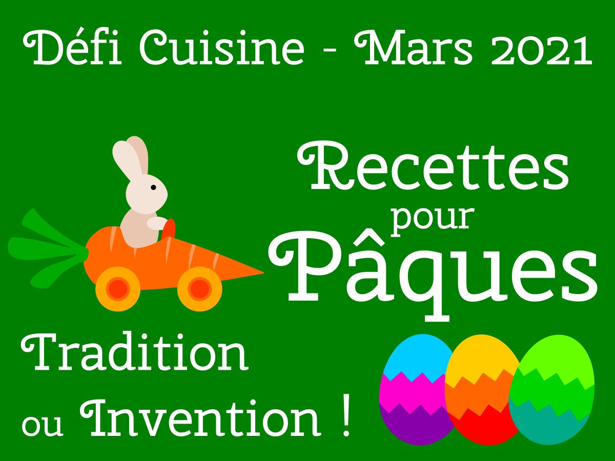 Défi Cuisine : Recettes pour Pâques : Tradition ou Invention !