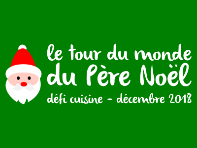 Défi Cuisine : le Tour du Monde du Père Noël